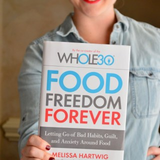 Life After Whole30: Food Freedom Forever Review