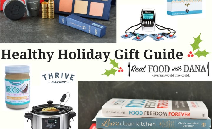 Healthy Holiday Gift Guide 2016 | Real Food with Dana