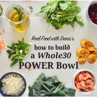 How to Build a Whole30 Power Bowl