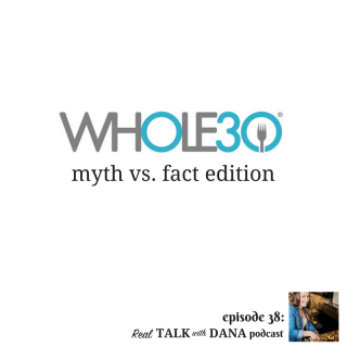 38 | the Whole30 Diet : Myth or Fact Edition