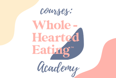 Courses | Whole-Hearted Eating™ Academy