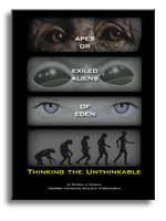 Apes or Exiled Aliens of Eden: Human Origins