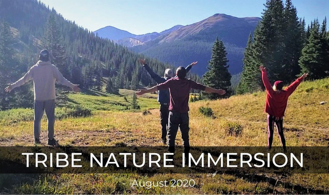 Tribe Nature Immersion 2020 Spiritual Retreat Colorado