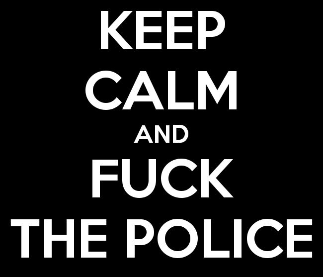keep-calm-and-fuck-the-police-30