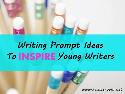 Writing Prompts Ideas to Inspire Young Writers