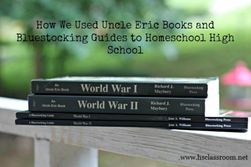 Using Uncle Eric books and Bluestocking guides to homeschool high school