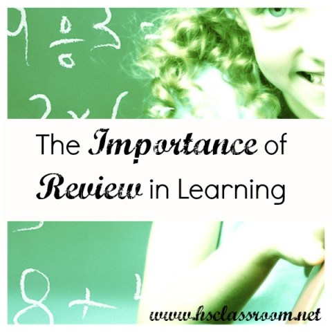 The Importance of Review in Learning | The Homeschool Classroom