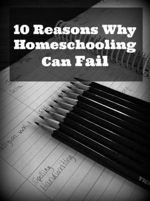 10 Reasons Homeschooling Can Fail