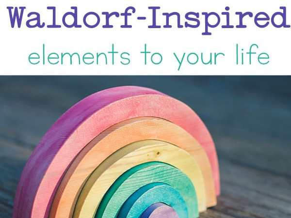 5 Simple Ways to Add Waldorf-Inspired Elements to Your Life