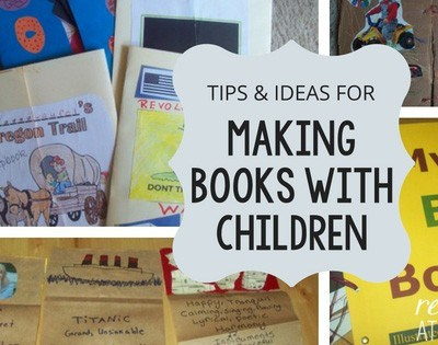Tips and ideas for making books with children (in your homeschool or in the classroom). Book making provides a multisensory approach to learning: hands are busy, minds are exploding with ideas, connections are being made between topic and task.