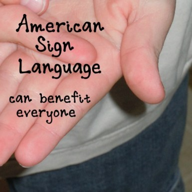 American Sign Language Can Benefit Everyone