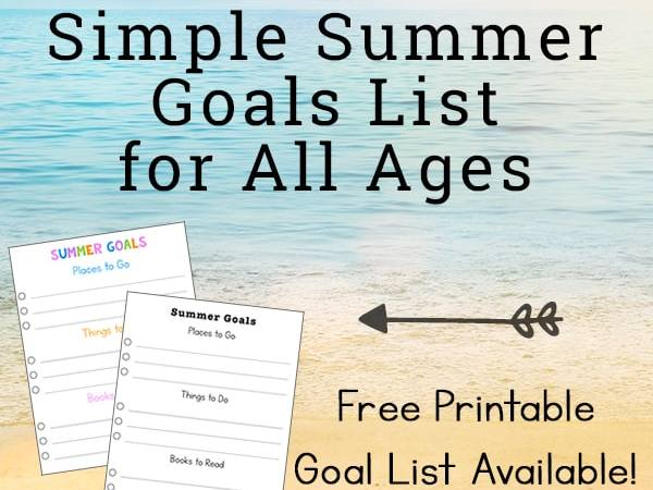 Seize the Summer & Grow: How to Make a Simple Summer Goals List (with Free Printable)