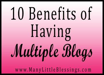 Benefits of Having Multiple Blogs