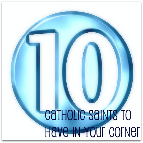 10 Saints to Have in Your Corner as a Catholic Mother