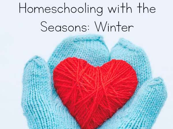 Hygge Homeschooling – Homeschooling with the Seasons {Winter Edition}