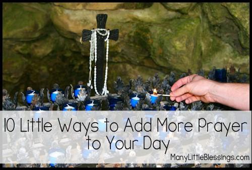 10 Ways to Add Prayer to Your Day