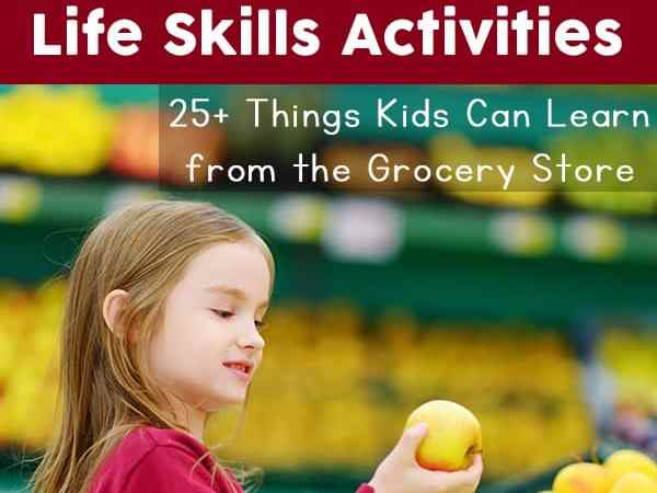Fun Learning Activities: 25+ Things Kids Can Learn from the Grocery Store