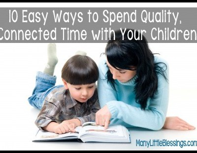 10 Easy Ways to Spend Quality with Your Children