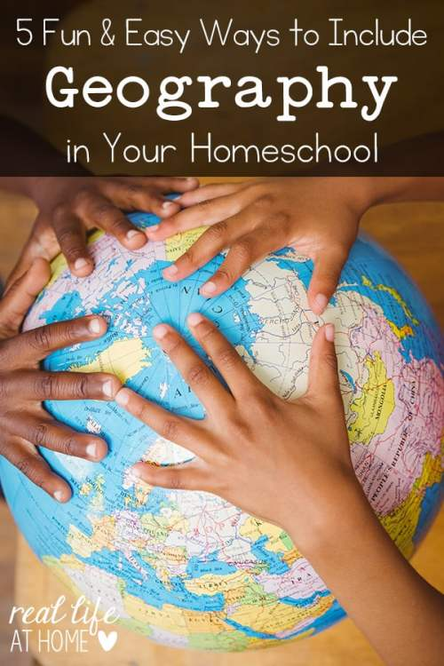 Geography doesn't have to be intimidating! Here are 5 ways to be more intentional about adding geography in your homeschool day and have fun doing it! | RealLifeAtHome.com