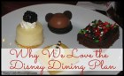 Six Reasons Why We Love the Disney Dining Plan