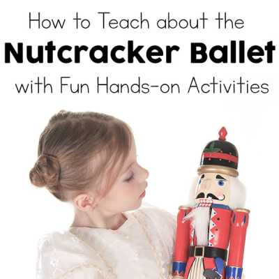 Fun Hands-on Activities and Resources for Teaching Kids about the Nutcracker Ballet