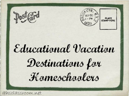 Educational Vacations for Homeschoolers