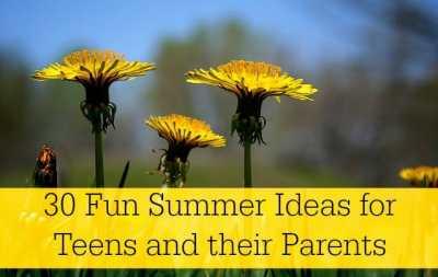 30 Fun Summer Ideas for Tweens and Teens