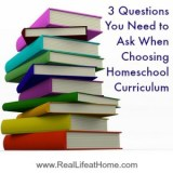 3 Questions You Need to Ask When Choosing a Homeschool Curriculum