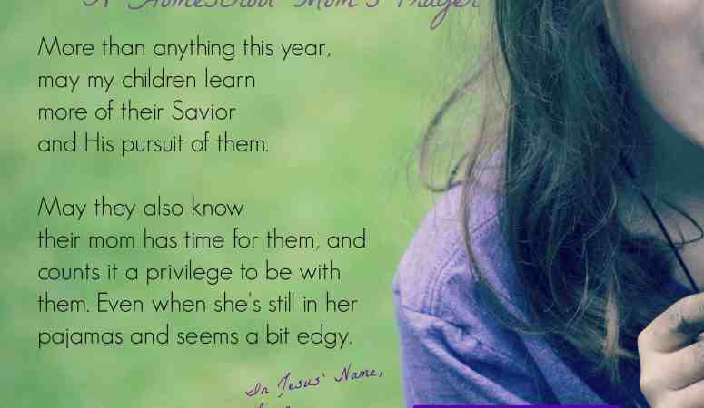 A Homeschool Mom's Prayer
