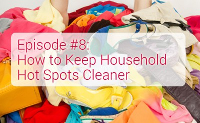 How to Keep Household Hot Spots Cleaner