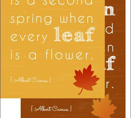 Autumn is a Second Spring Free Art Print {Two Color Choices}