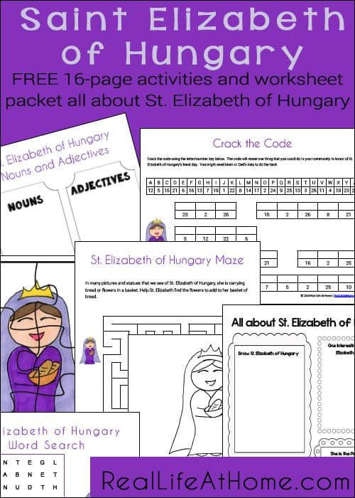 free 16 page printables and worksheet packet about st elizabeth of hungary reallifeathome