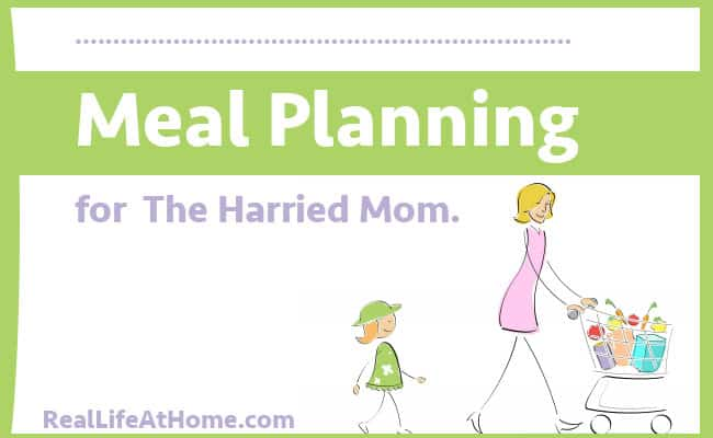 Meal Planning For the Harried Mom