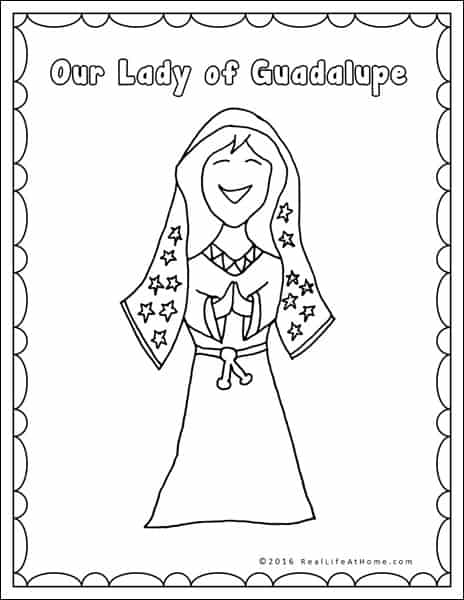 Our Lady of Guadalupe Coloring Page - Part of the Our Lady of Guadalupe and St. Juan Diego Printables Packet from Real Life at Home