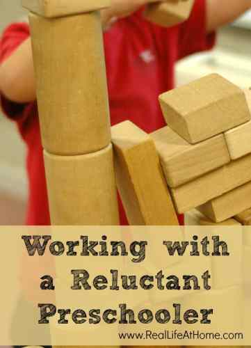 Working with a Reluctant Preschooler - www.RealLifeAtHome.com