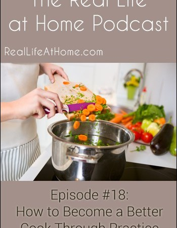 How to Become a Better Cook Through Practice {Podcast Episode 18}