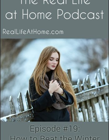 How to Beat Winter Homeschooling Doldrums {Podcast #19}