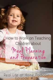 How to Work on Teaching Children about Meal Planning and Preparation | RealLifeAtHome.com