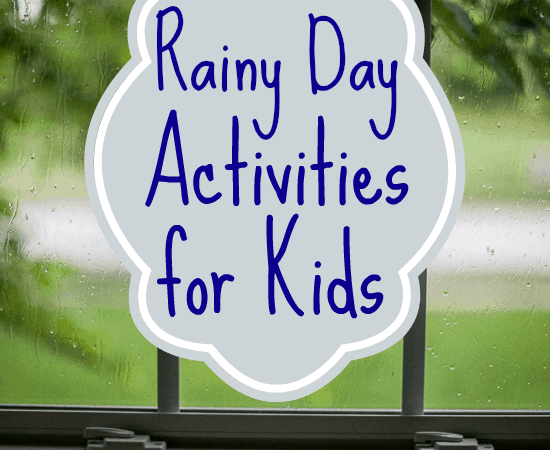Rainy Day Activities for Kids