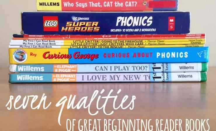 7 Qualities of Great Beginning Reader Books (+ a book list to get you started)