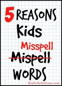 5 Reasons Kids Misspell Words