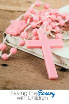 tips for saying the Rosary with your children
