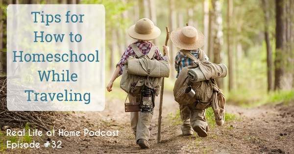 Tips for How to Homeschool While Traveling {Podcast Episode #32}