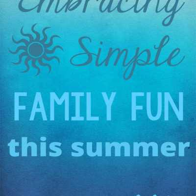Not enough time to spend together with your family? Here's a fun way to embrace some simple family fun this summer.