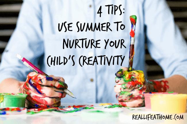 4 Tips: Use summer to nurture your child's creativity