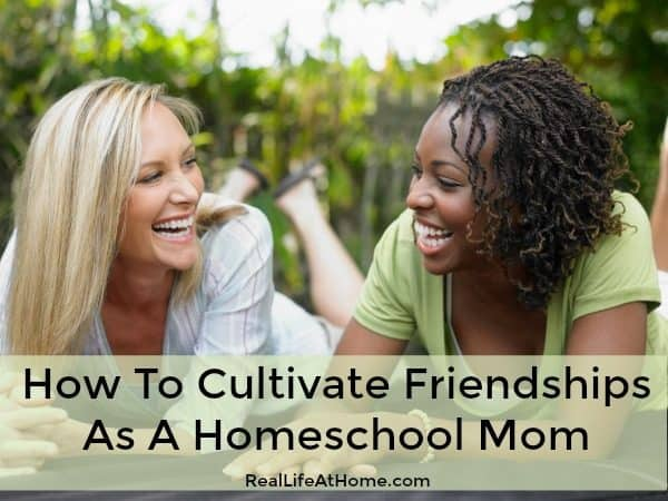 Even though homeschooling rocks, it can also be lonely sometimes. Here are some tips for ways to cultivate friendships as a homeschool mom. | Real Life at Home