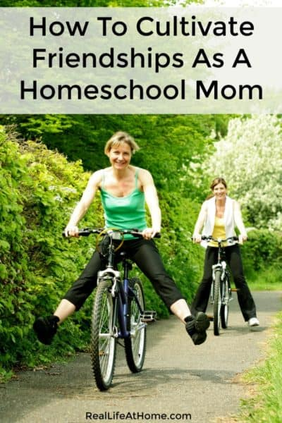 Learn why it is important to cultivate relationships as a homeschool mom. Get ideas & tips on how you can improve your well-being through friendship. | Real Life at Home