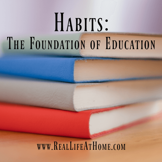 Habits: The foundation of homeschool education