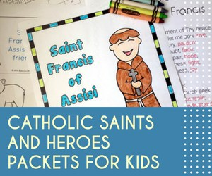 Catholic Saints and Heroes Printables and Worksheet Packets for Kids