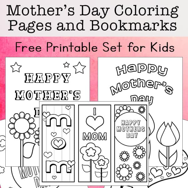 Free Mother's Day Coloring Pages and Bookmarks Printable Set